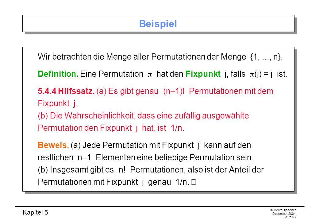 Beispiel Wir betrachten die Menge aller Permutationen der Menge {1, ..., n}.