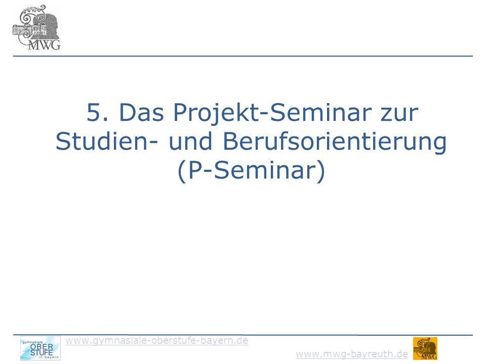 5. Das Projekt-Seminar zur Studien- und Berufsorientierung (P-Seminar)
