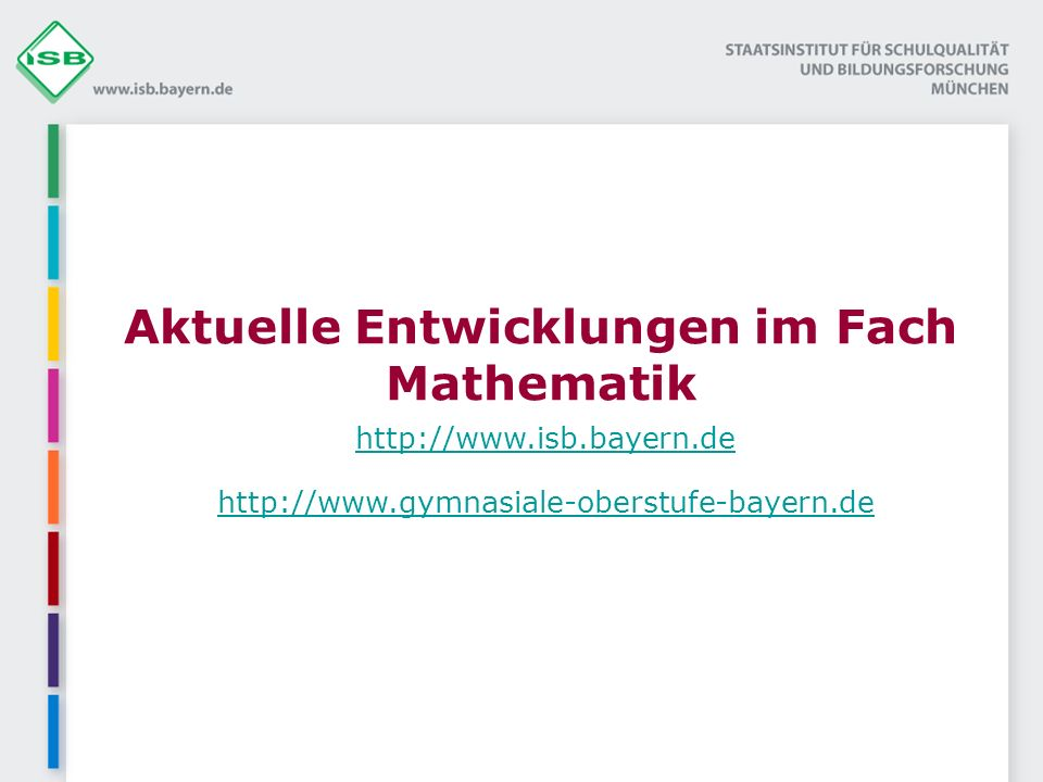 Aktuelle Entwicklungen im Fach Mathematik