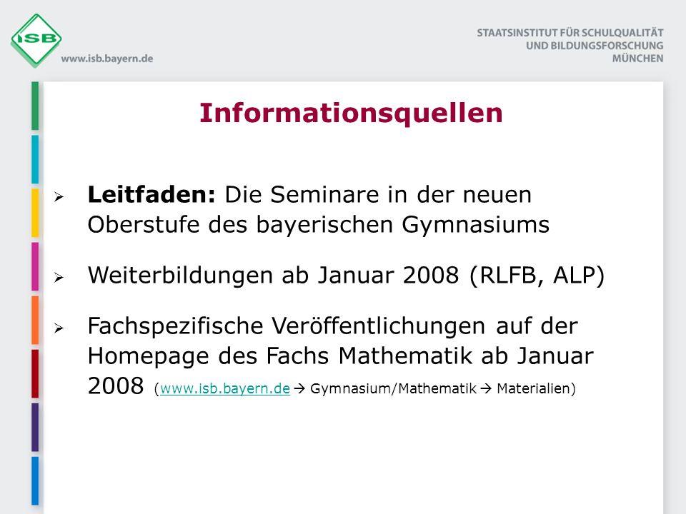 Informationsquellen Leitfaden: Die Seminare in der neuen Oberstufe des bayerischen Gymnasiums. Weiterbildungen ab Januar 2008 (RLFB, ALP)