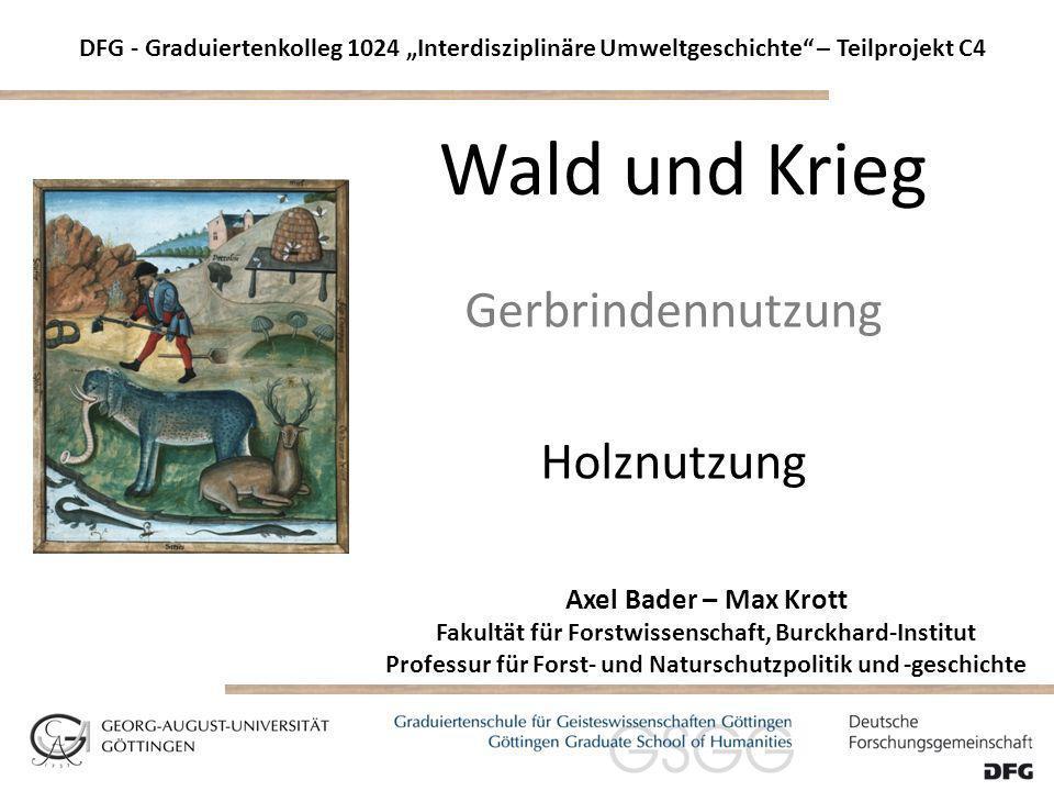 Wald und Krieg Gerbrindennutzung Holznutzung Axel Bader – Max Krott