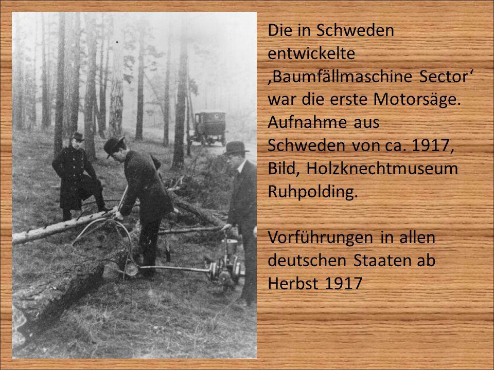 Die in Schweden entwickelte. 'Baumfällmaschine Sector' war die erste Motorsäge. Aufnahme aus. Schweden von ca. 1917,