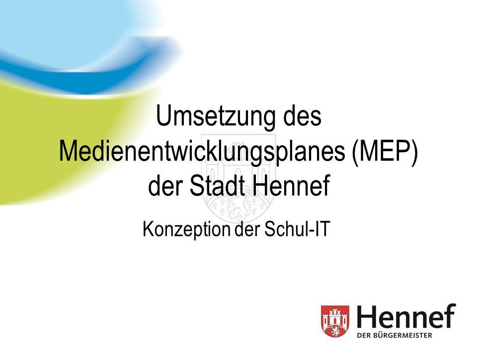 Umsetzung des Medienentwicklungsplanes (MEP) der Stadt Hennef