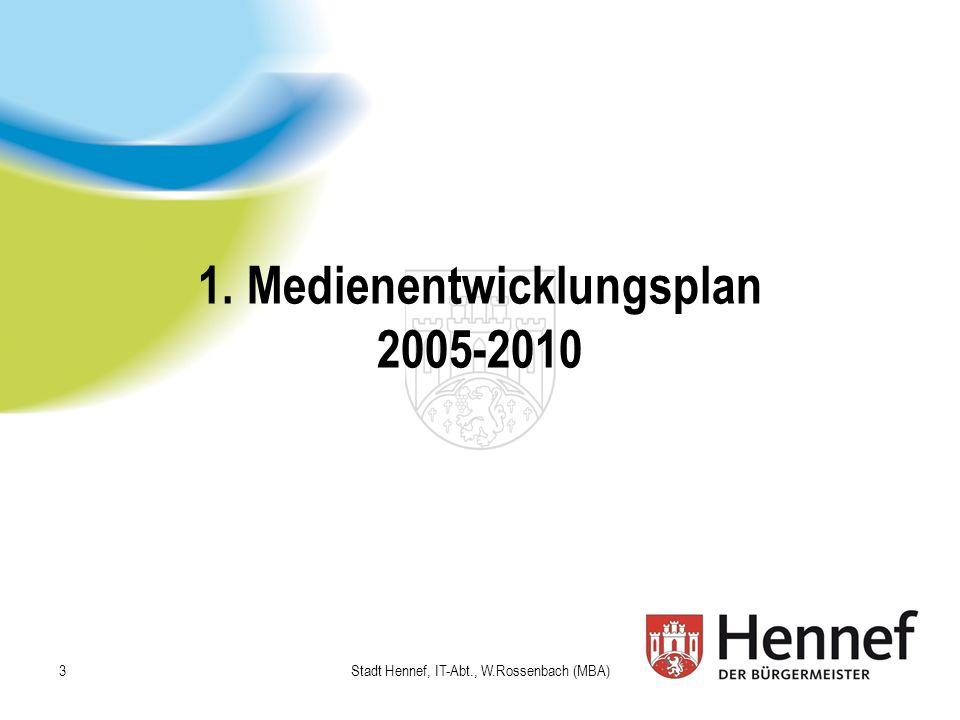 1. Medienentwicklungsplan 2005-2010