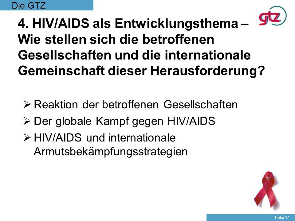 4. HIV/AIDS als Entwicklungsthema – Wie stellen sich die betroffenen Gesellschaften und die internationale Gemeinschaft dieser Herausforderung