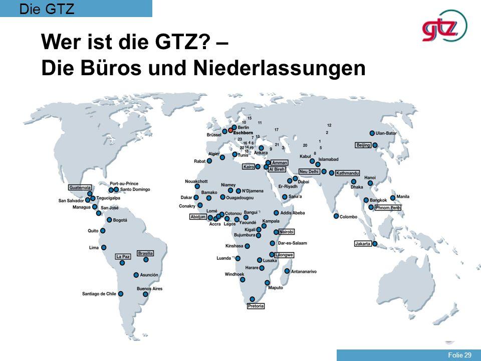 Wer ist die GTZ – Die Büros und Niederlassungen