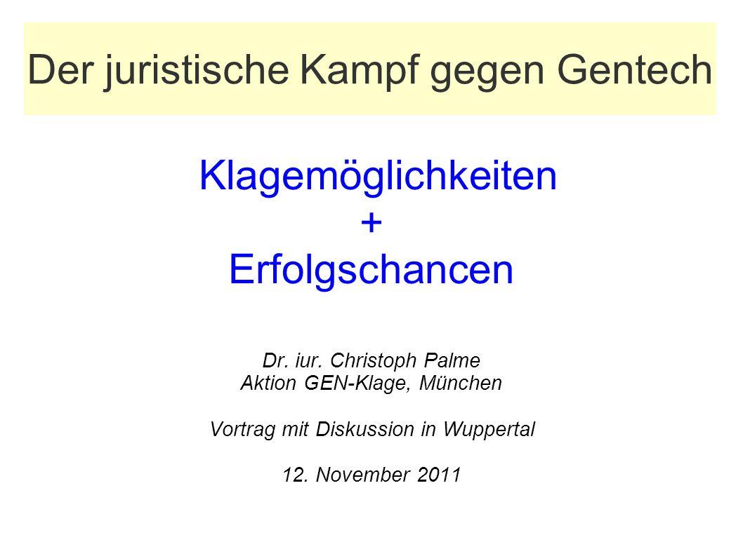 Der juristische Kampf gegen Gentech