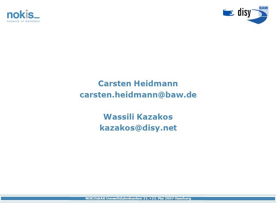 Carsten Heidmann carsten.heidmann@baw.de Wassili Kazakos kazakos@disy.net