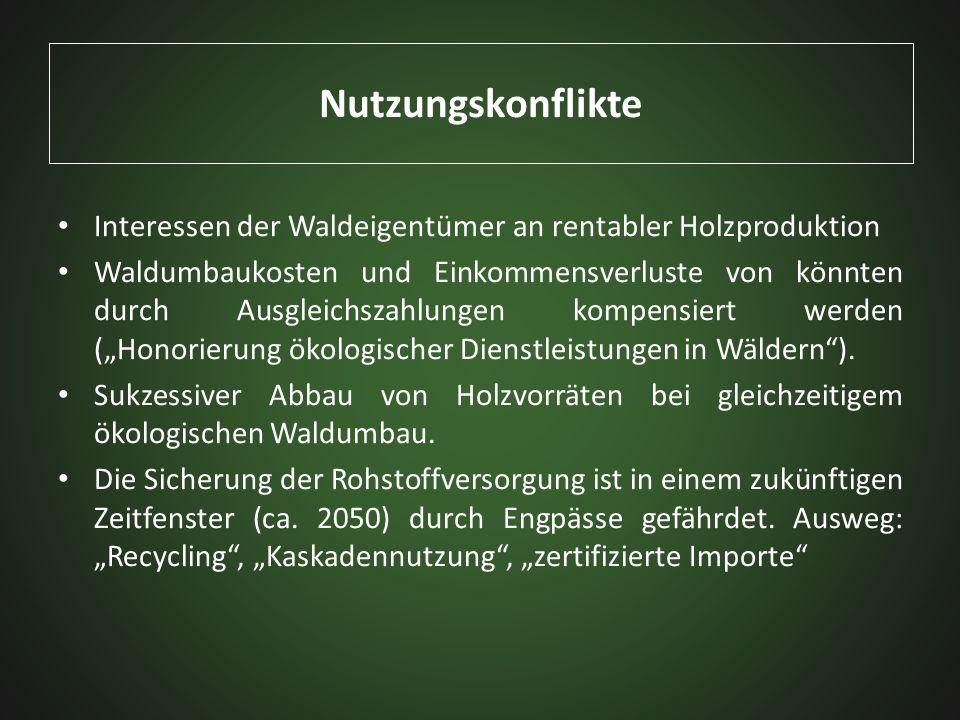NutzungskonflikteInteressen der Waldeigentümer an rentabler Holzproduktion.
