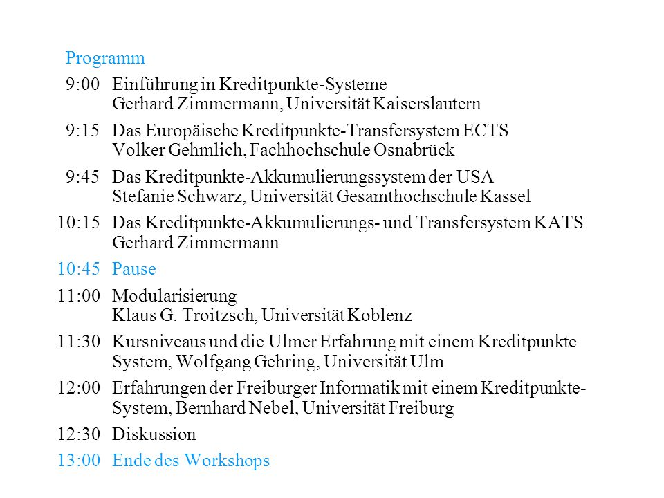 Programm 9:00 Einführung in Kreditpunkte-Systeme Gerhard Zimmermann, Universität Kaiserslautern.