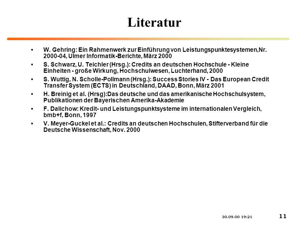 Literatur W. Gehring: Ein Rahmenwerk zur Einführung von Leistungspunktesystemen,Nr. 2000-04, Ulmer Informatik-Berichte, März 2000.