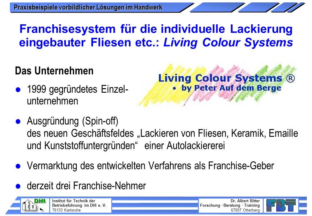 Franchisesystem für die individuelle Lackierung eingebauter Fliesen etc.: Living Colour Systems