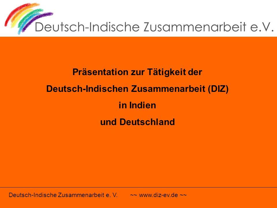 Präsentation zur Tätigkeit der Deutsch-Indischen Zusammenarbeit (DIZ)