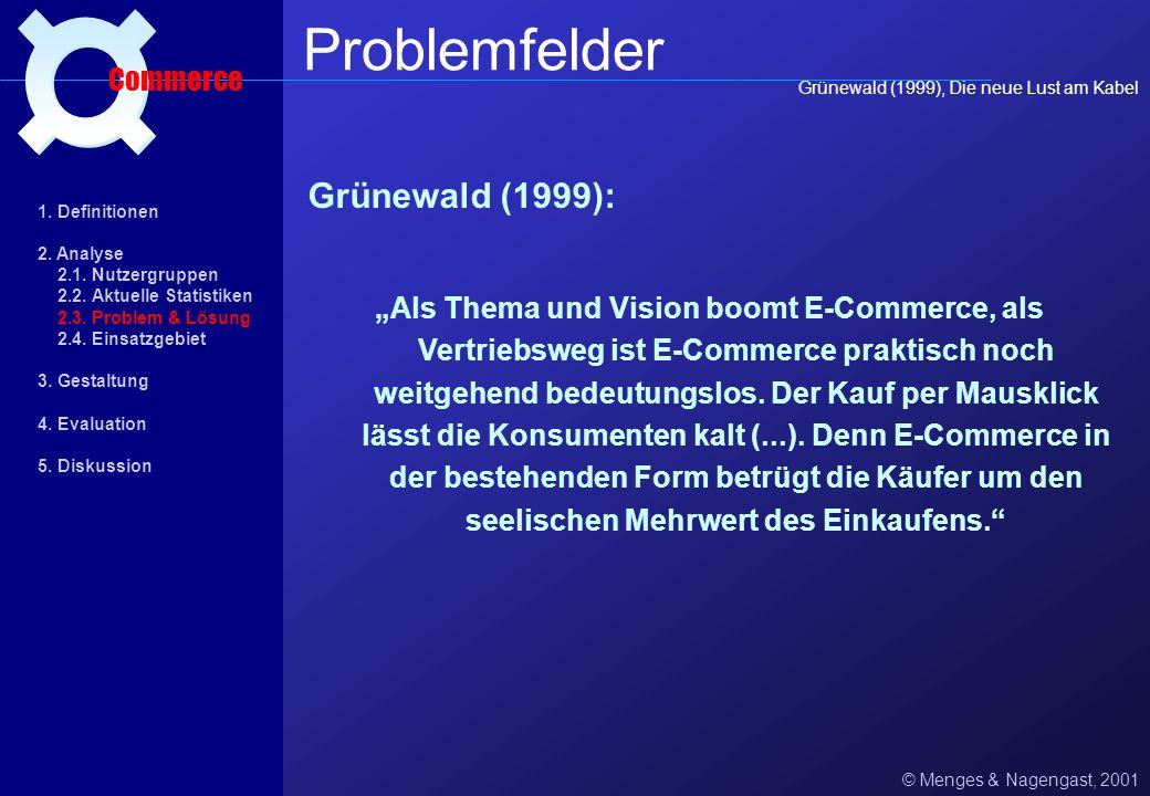 Problemfelder ¤ Grünewald (1999): Commerce