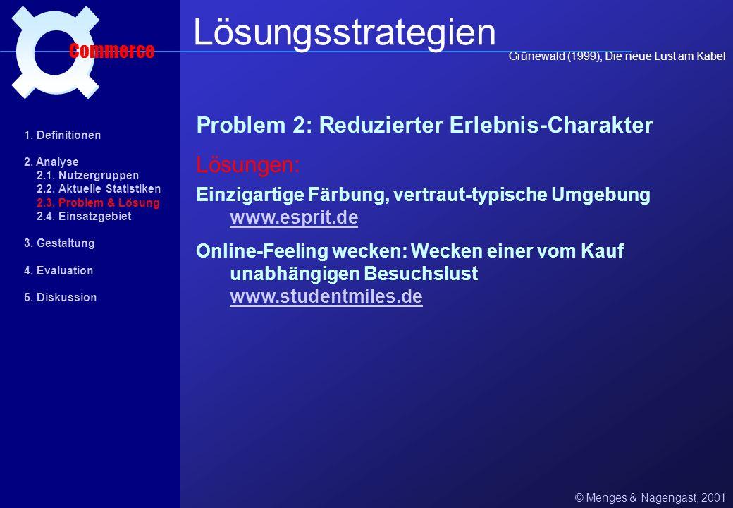 Lösungsstrategien ¤ Problem 2: Reduzierter Erlebnis-Charakter