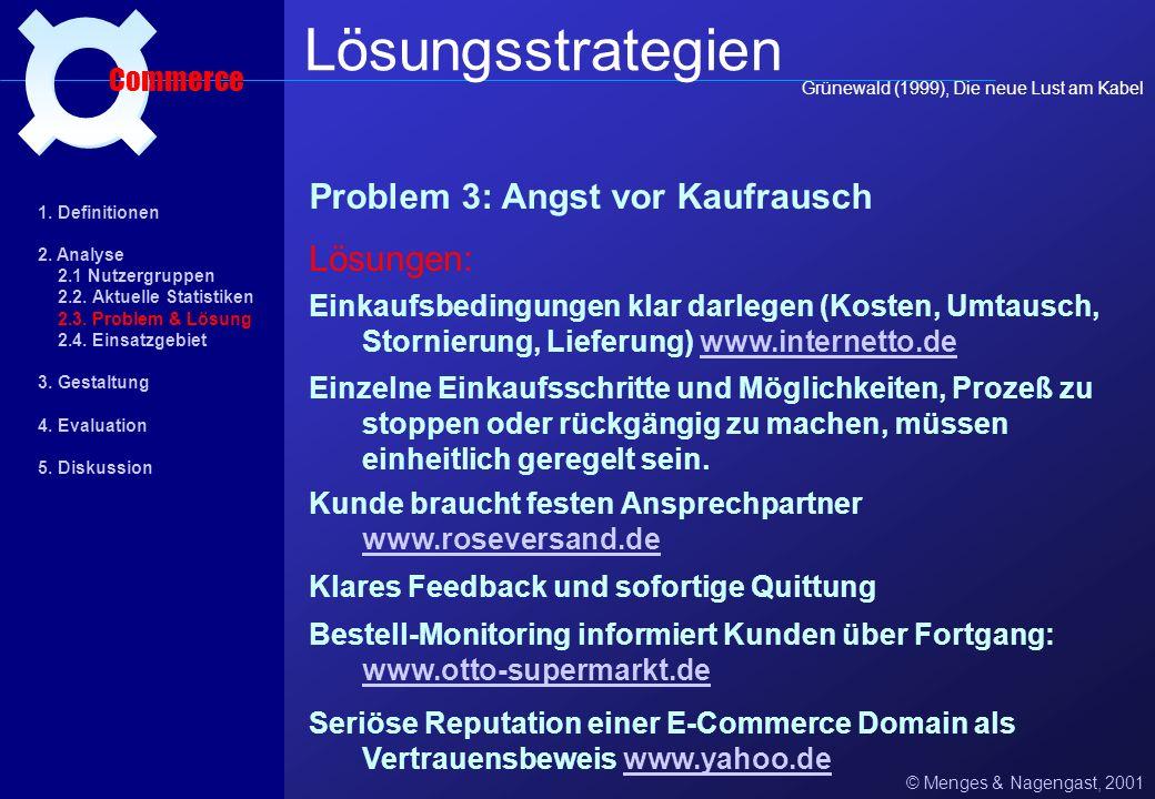 Lösungsstrategien ¤ Problem 3: Angst vor Kaufrausch Lösungen: Commerce