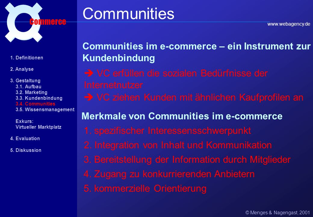 ¤ Communities. Commerce. www.webagency.de. Communities im e-commerce – ein Instrument zur Kundenbindung.