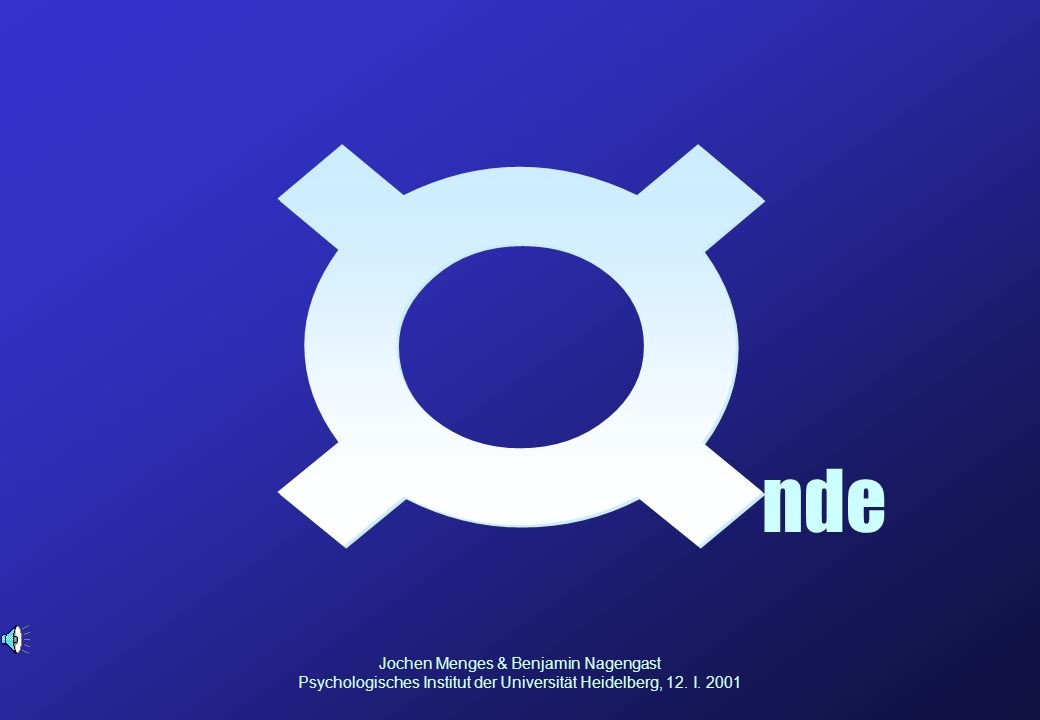 ¤ nde. Jochen Menges & Benjamin Nagengast Psychologisches Institut der Universität Heidelberg, 12.