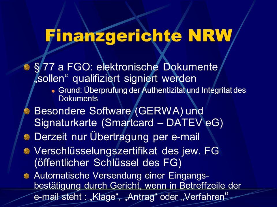"""Finanzgerichte NRW§ 77 a FGO: elektronische Dokumente """"sollen qualifiziert signiert werden."""