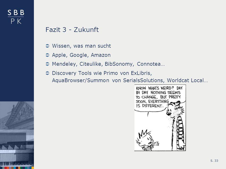 Fazit 3 - Zukunft Wissen, was man sucht Apple, Google, Amazon