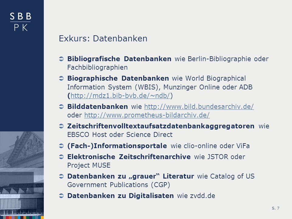 Exkurs: Datenbanken Bibliografische Datenbanken wie Berlin-Bibliographie oder Fachbibliographien.