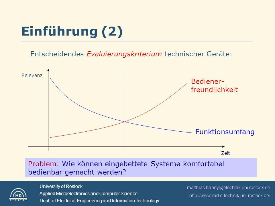 Einführung (2) Entscheidendes Evaluierungskriterium technischer Geräte: Relevanz. Bediener-freundlichkeit.