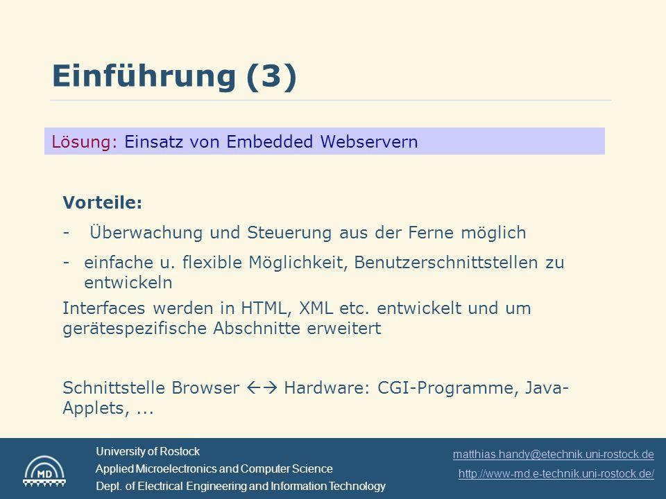 Einführung (3) Lösung: Einsatz von Embedded Webservern Vorteile: