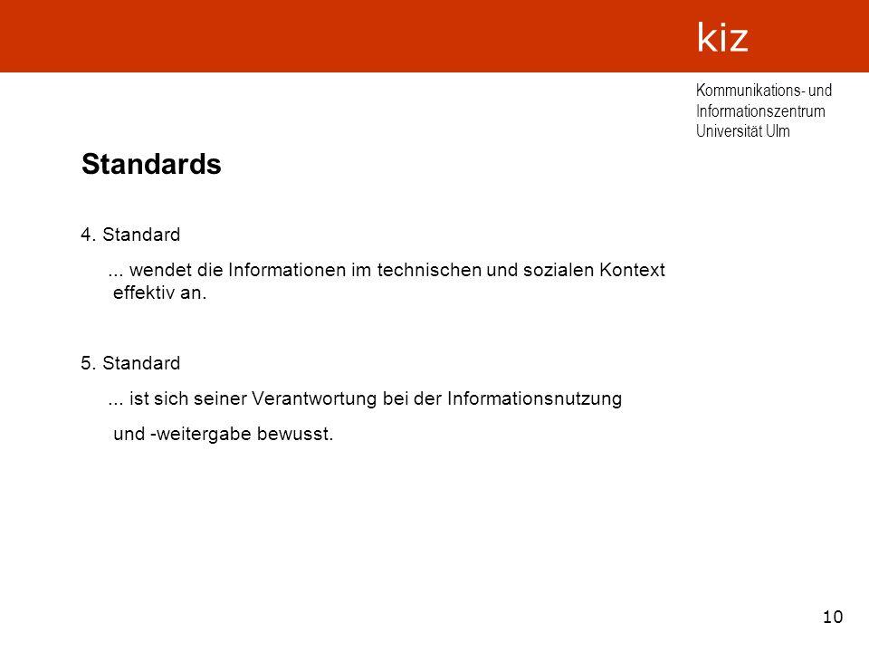 Standards 4. Standard. ... wendet die Informationen im technischen und sozialen Kontext effektiv an.