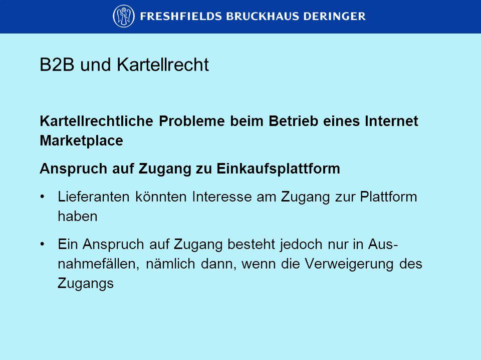B2B und Kartellrecht Kartellrechtliche Probleme beim Betrieb eines Internet. Marketplace. Anspruch auf Zugang zu Einkaufsplattform.
