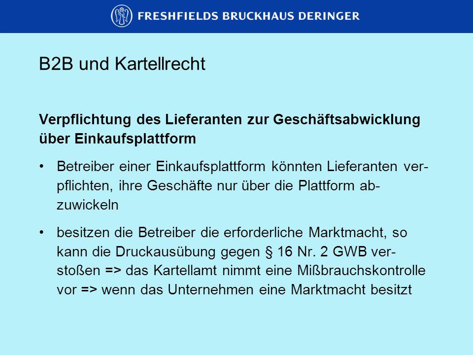 B2B und Kartellrecht Verpflichtung des Lieferanten zur Geschäftsabwicklung. über Einkaufsplattform.