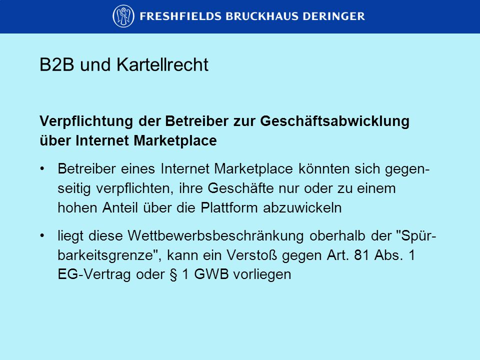B2B und KartellrechtVerpflichtung der Betreiber zur Geschäftsabwicklung. über Internet Marketplace.