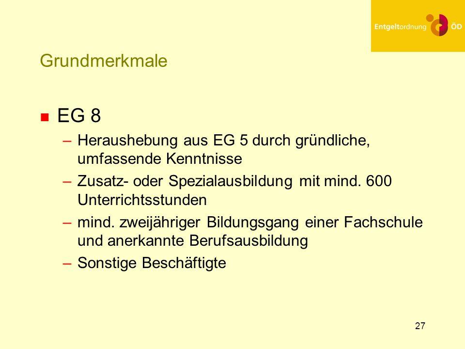 25.03.2017 Grundmerkmale. EG 8. Heraushebung aus EG 5 durch gründliche, umfassende Kenntnisse.