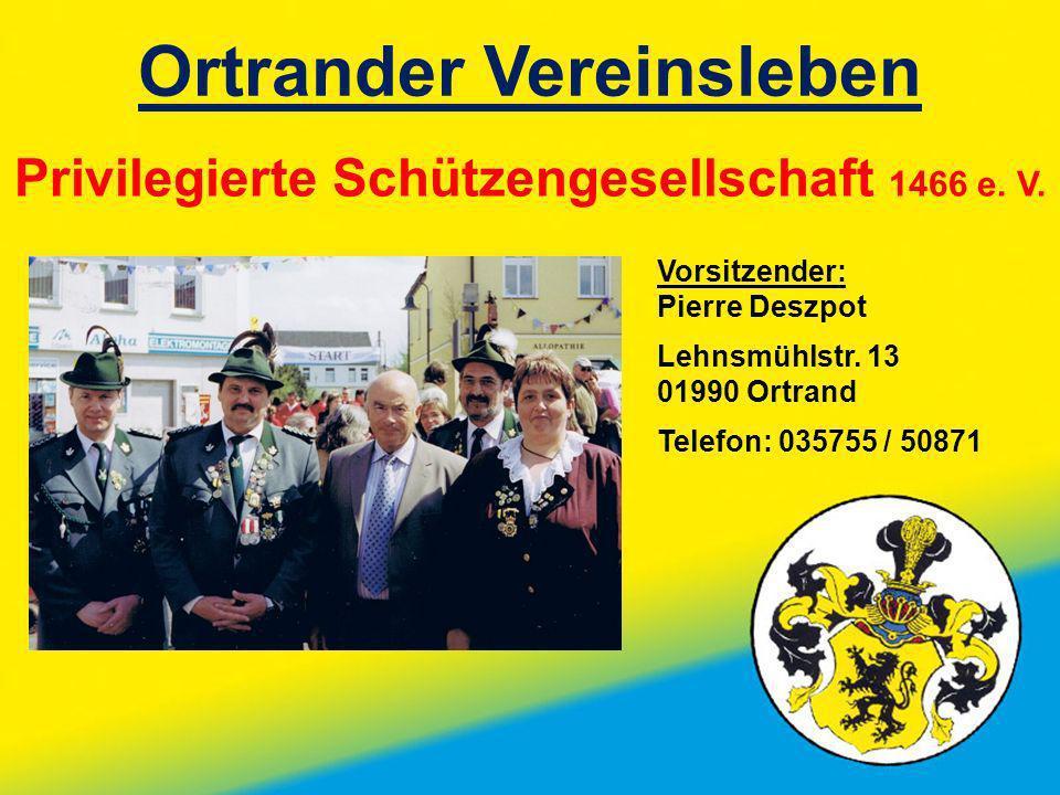Ortrander Vereinsleben Privilegierte Schützengesellschaft 1466 e. V.