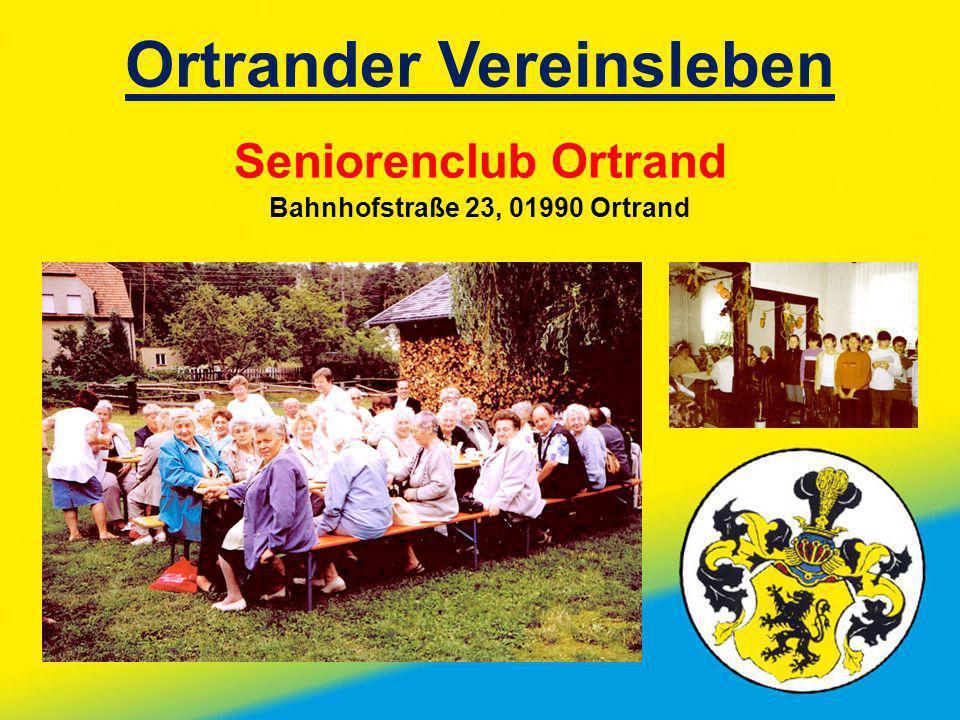 Ortrander Vereinsleben Bahnhofstraße 23, 01990 Ortrand