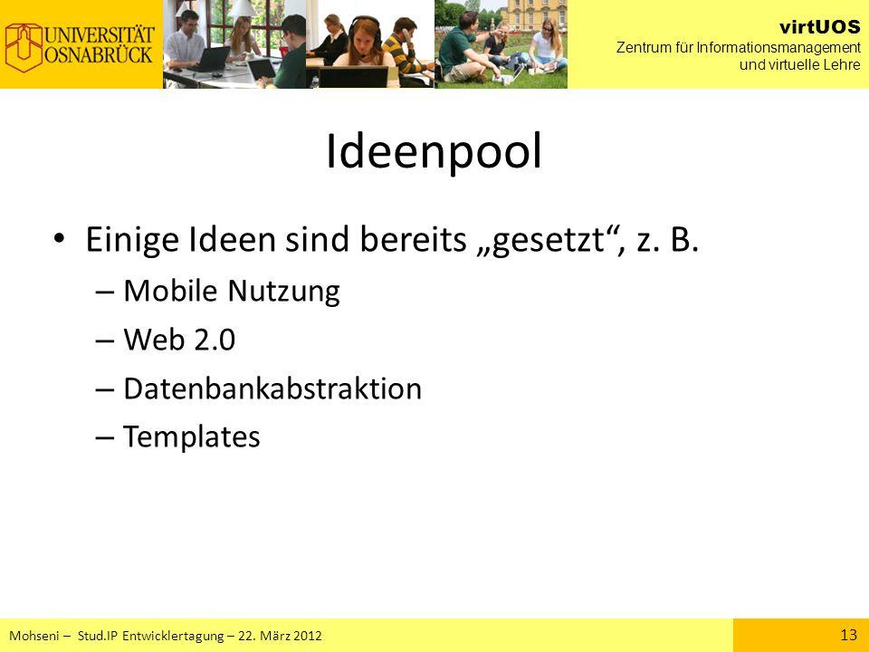 "Ideenpool Einige Ideen sind bereits ""gesetzt , z. B. Mobile Nutzung"