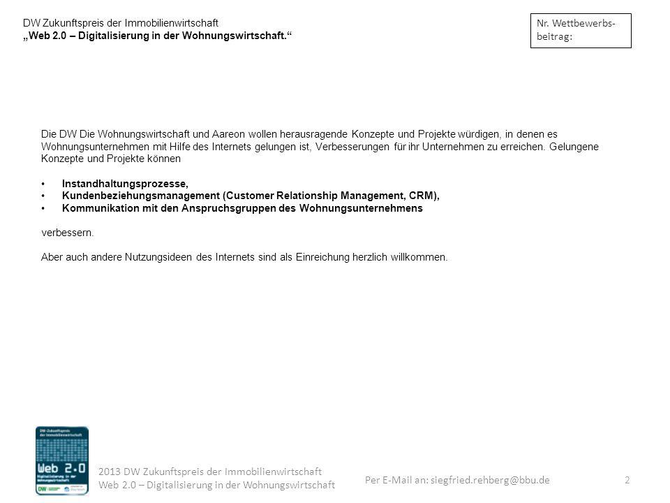 Nr. Wettbewerbs- beitrag: DW Zukunftspreis der Immobilienwirtschaft