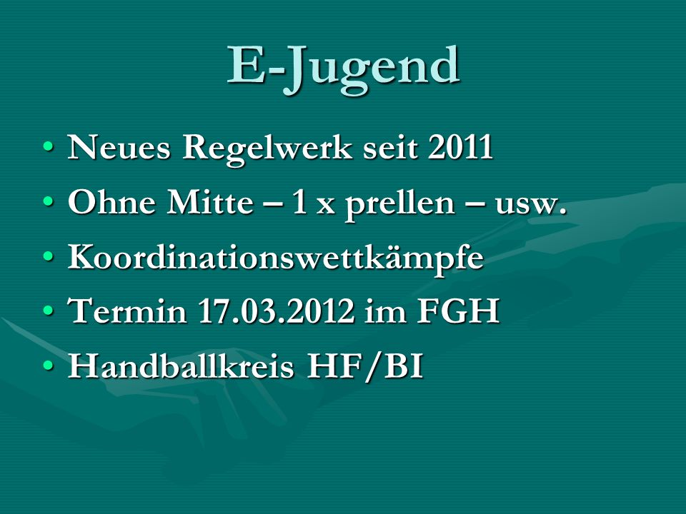 E-Jugend Neues Regelwerk seit 2011 Ohne Mitte – 1 x prellen – usw.