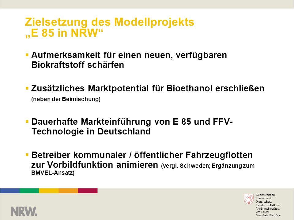 "Zielsetzung des Modellprojekts ""E 85 in NRW"