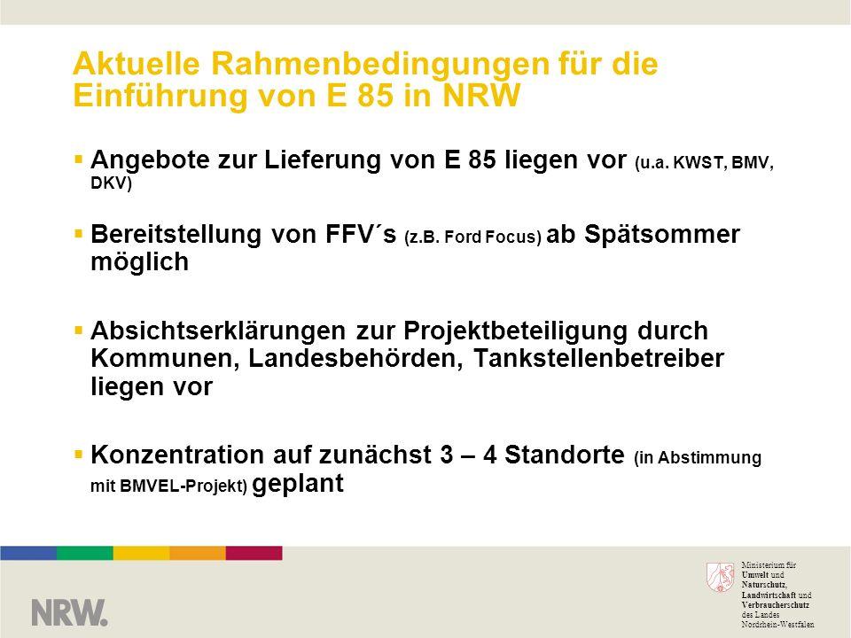 Aktuelle Rahmenbedingungen für die Einführung von E 85 in NRW