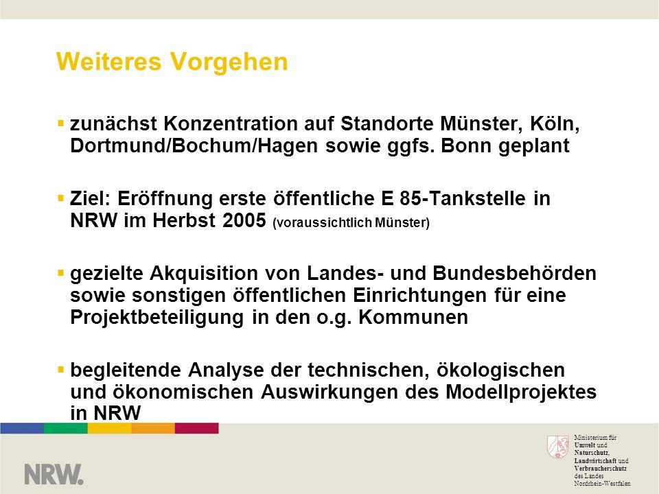 Weiteres Vorgehenzunächst Konzentration auf Standorte Münster, Köln, Dortmund/Bochum/Hagen sowie ggfs. Bonn geplant.