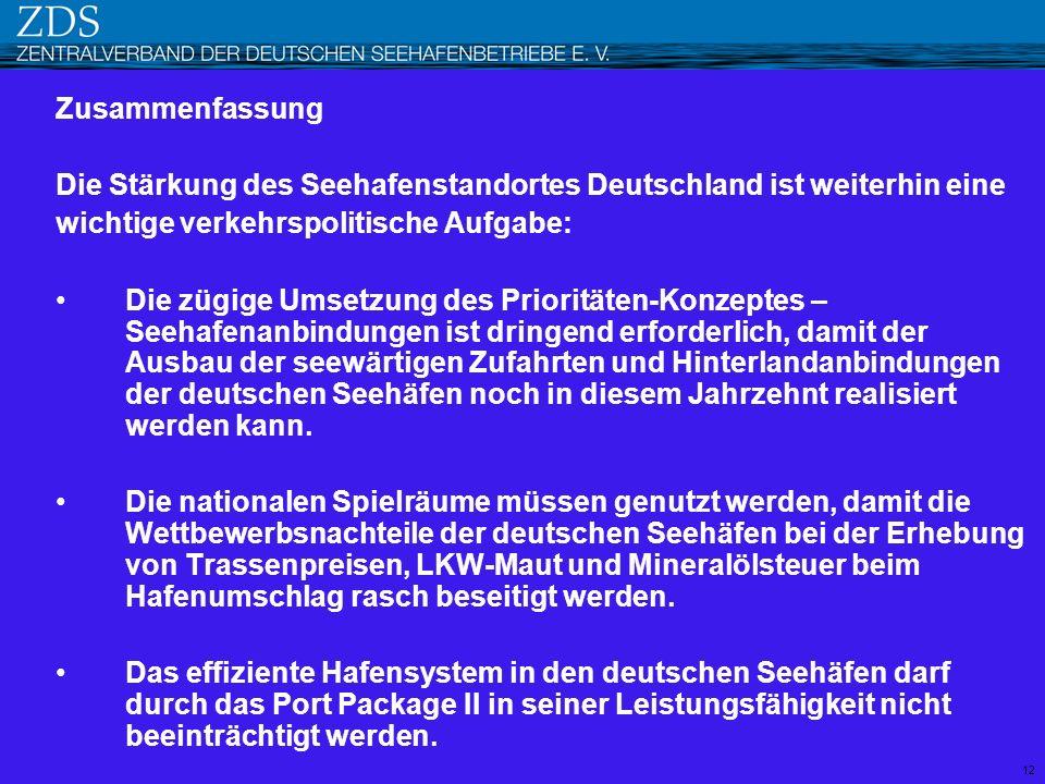 Die Stärkung des Seehafenstandortes Deutschland ist weiterhin eine