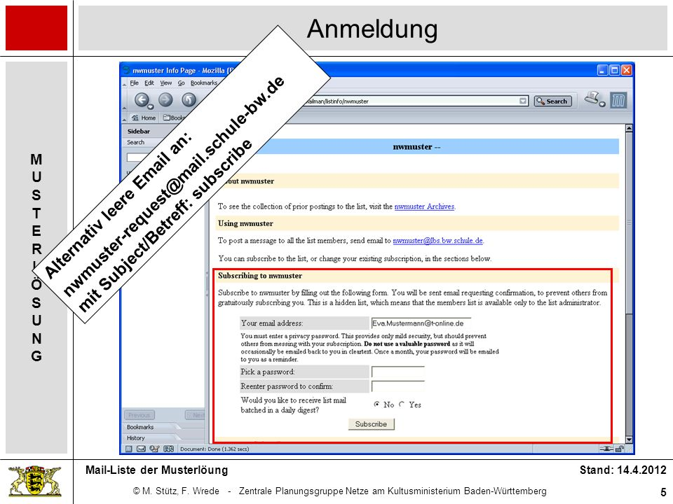 Anmeldung Alternativ leere Email an: nwmuster-request@mail.schule-bw.de mit Subject/Betreff: subscribe.