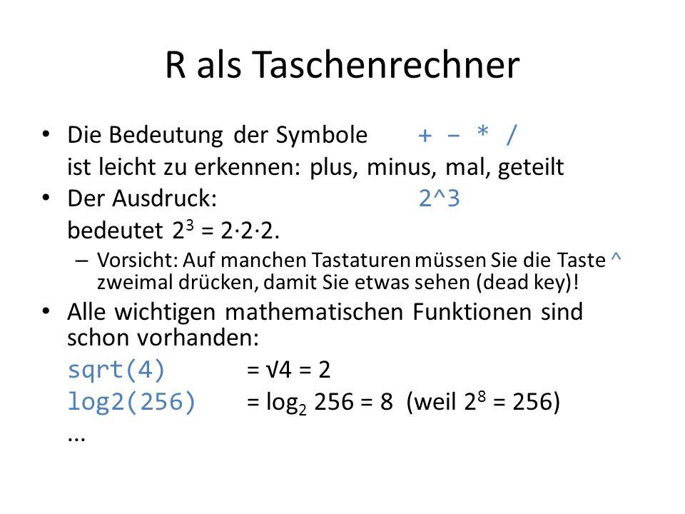 R als Taschenrechner Die Bedeutung der Symbole + – * /
