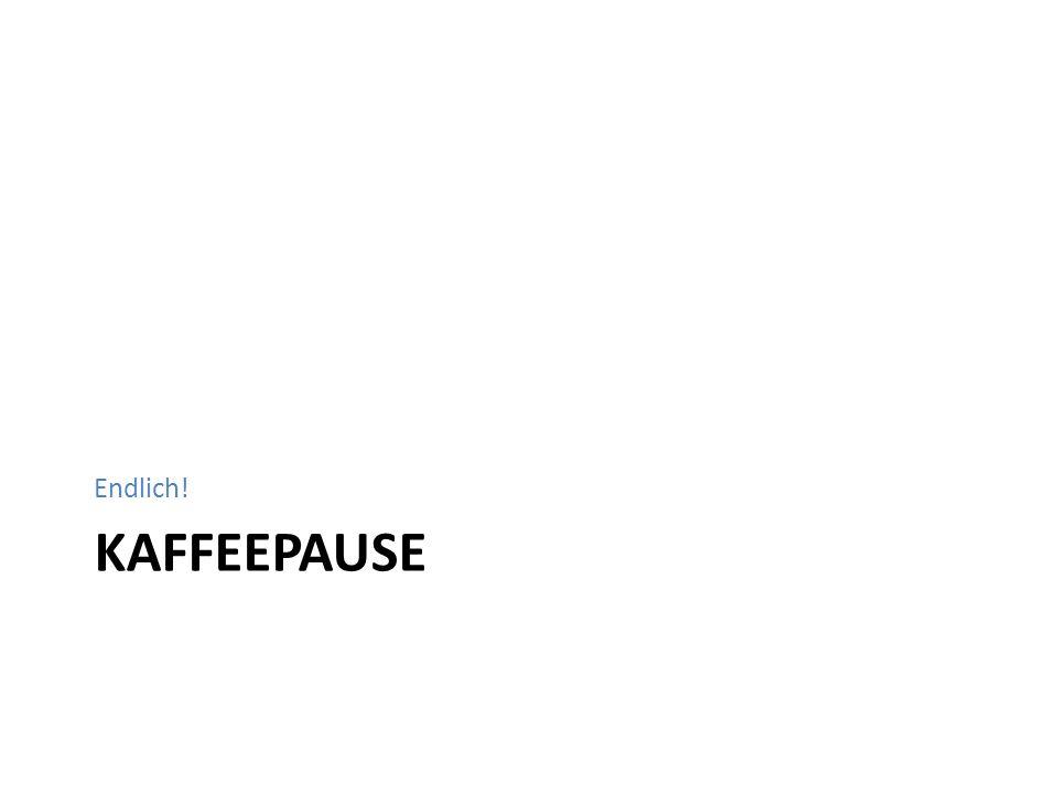 Endlich! Kaffeepause