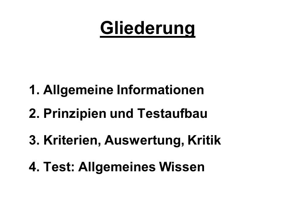 Gliederung 1. Allgemeine Informationen 2. Prinzipien und Testaufbau