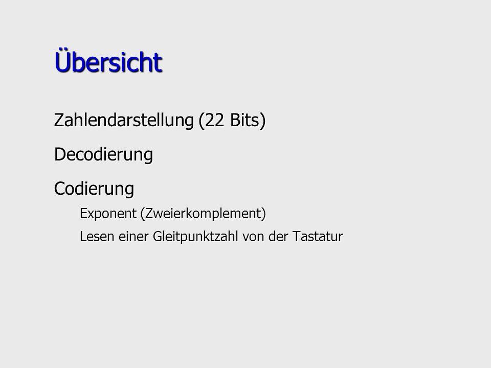 Übersicht Zahlendarstellung (22 Bits) Decodierung Codierung
