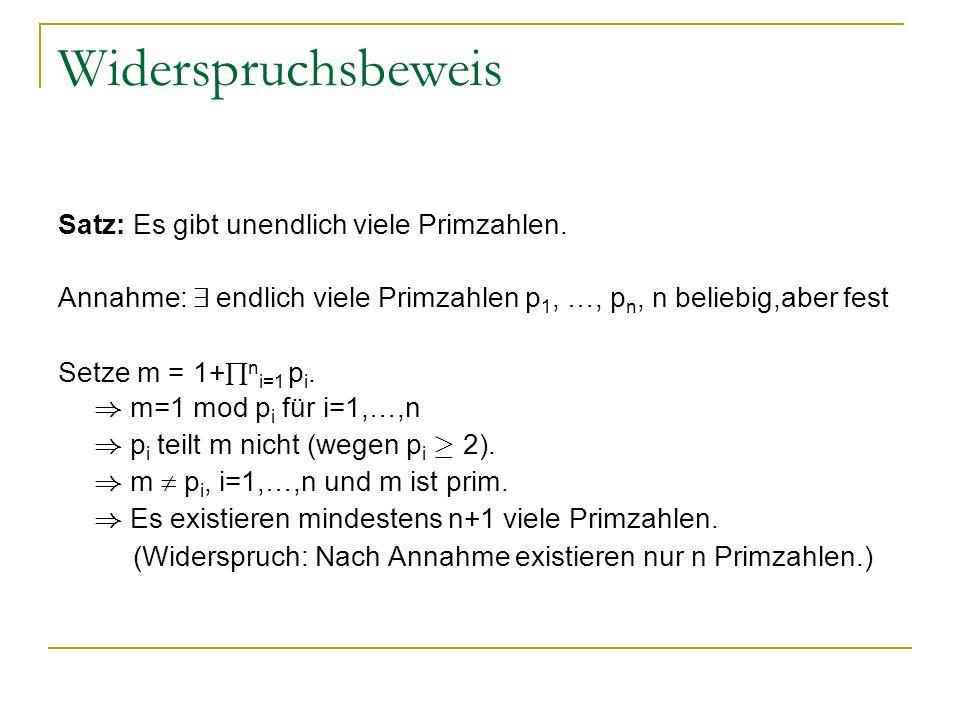Widerspruchsbeweis Satz: Es gibt unendlich viele Primzahlen.