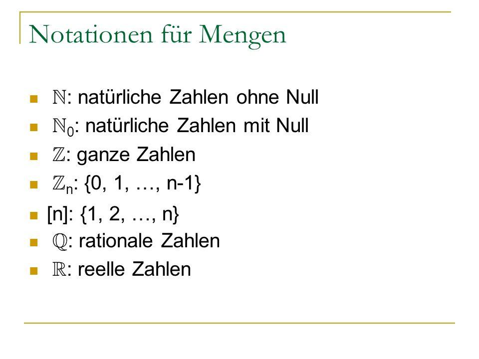 Notationen für Mengen N: natürliche Zahlen ohne Null