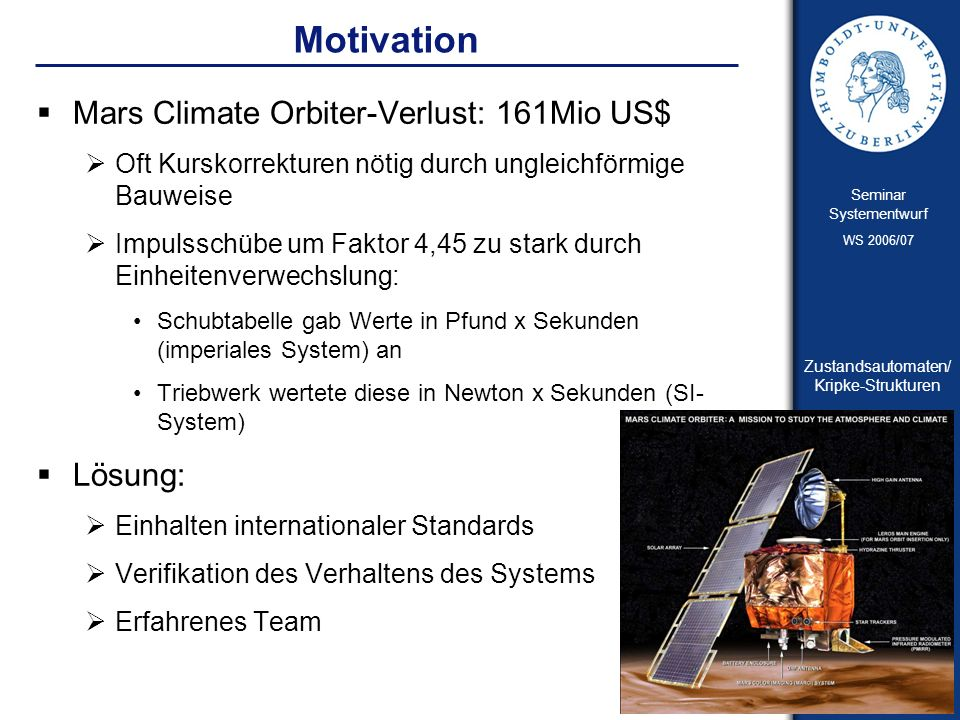 Motivation Mars Climate Orbiter-Verlust: 161Mio US$ Lösung: