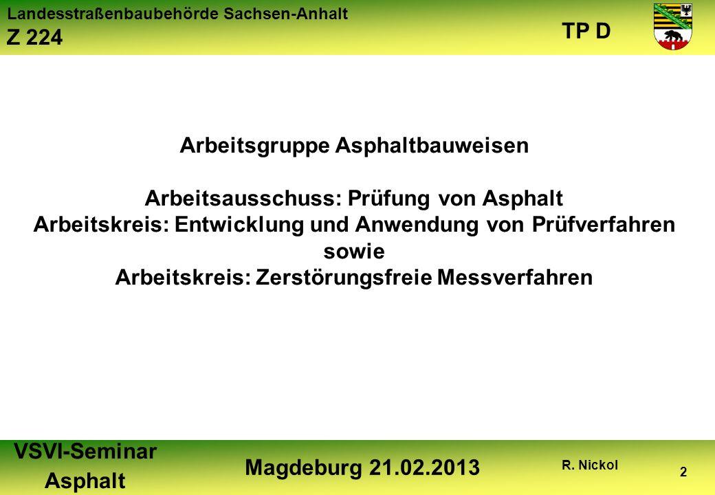 Arbeitsgruppe Asphaltbauweisen Arbeitsausschuss: Prüfung von Asphalt
